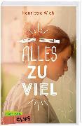 Cover-Bild zu Carlsen Clips: Alles zu viel von Wich, Henriette