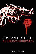 Cover-Bild zu Alex Rider, Band 11: Russian Roulette (eBook) von Horowitz, Anthony