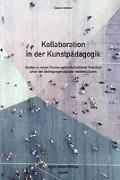 Cover-Bild zu Kollaboration in der Kunstpädagogik von Krebber, Gesa