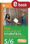 Cover-Bild zu Ethikunterricht auf Schulhof & Co. Klasse 5-6 (eBook) von Röser, Winfried