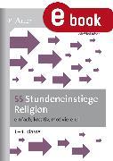 Cover-Bild zu 55 Stundeneinstiege Religion (eBook) von Röser, Winfried
