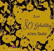 Cover-Bild zu Zum 80. Geburtstag alles Gute von Paxmann, Christine