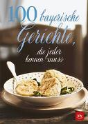 Cover-Bild zu 100 bayerische Gerichte von Paxmann, Christine (Hrsg.)
