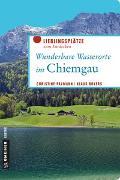 Cover-Bild zu Wunderbare Wasserorte im Chiemgau von Paxmann, Christine
