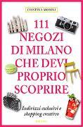 Cover-Bild zu 111 Negozi di Milano che devi proprio scoprire von Lonmon, Aylie