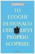 Cover-Bild zu 111 Luoghi di Monaco che devi proprio Scoprire von Liedtke, Rüdiger