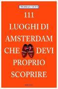 Cover-Bild zu 111 Luoghi di Amsterdam che devi proprio scoprire von Fuchs, Thomas