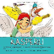 Cover-Bild zu Kasperli - De Pischima ufem Burehof / De Schoggidieb und die flügendi Banane von Hartmann, Nik (Gelesen)