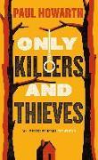 Cover-Bild zu Only Killers and Thieves (eBook) von Howarth, Paul