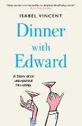 Cover-Bild zu Dinner with Edward (eBook) von Vincent, Isabel