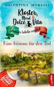 Cover-Bild zu Kloster, Mord und Dolce Vita - Eine Stimme für den Tod (eBook) von Morelli, Valentina