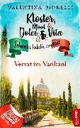 Cover-Bild zu Kloster, Mord und Dolce Vita - Verrat im Vatikan! (eBook) von Morelli, Valentina