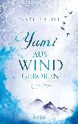 Cover-Bild zu Yumi - Aus Wind geboren (eBook) von Ahdieh, Renée