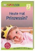 Cover-Bild zu SUPERLESER! Heute mal Prinzessin? von Paxmann, Christine