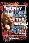 Cover-Bild zu Money Won't Create Success, the Freedom to Make It Will Nelson Madela: Notebook, 100 Pages von Driven Journals, Melanin