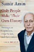 Cover-Bild zu ONLY PEOPLE MAKE THEIR OWN HISTORY von Amin, Samir