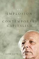 Cover-Bild zu The Implosion of Contemporary Capitalism (eBook) von Amin, Samir