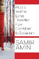 Cover-Bild zu Russia and the Long Transition from Capitalism to Socialism (eBook) von Amin, Samir