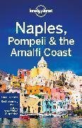 Cover-Bild zu Lonely Planet Naples, Pompeii & the Amalfi Coast von Bonetto, Cristian