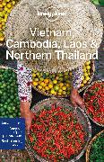 Cover-Bild zu Lonely Planet Vietnam, Cambodia, Laos & Northern Thailand von Bloom, Greg