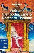 Cover-Bild zu Lonely Planet Vietnam, Cambodia, Laos & Northern Thailand von Tang, Phillip