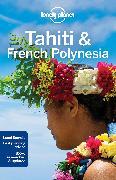 Cover-Bild zu Lonely Planet Tahiti & French Polynesia von Brash, Celeste