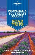 Cover-Bild zu Lonely Planet Provence & Southeast France Road Trips von Berry, Oliver