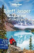 Cover-Bild zu Lonely Planet Banff, Jasper and Glacier National Parks von Clark, Gregor