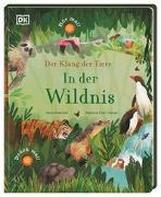Cover-Bild zu Der Klang der Tiere. In der Wildnis von Butterfield, Moira