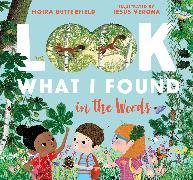 Cover-Bild zu Look What I Found in the Woods von Butterfield, Moira