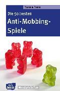Cover-Bild zu Die 50 besten Anti-Mobbing-Spiele - eBook (eBook) von Rossa, Robert