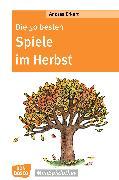 Cover-Bild zu Die 50 besten Spiele im Herbst (eBook) von Erkert, Andrea