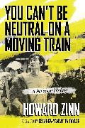 Cover-Bild zu You Can't Be Neutral on a Moving Train von Zinn, Howard