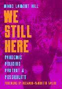 Cover-Bild zu We Still Here von Hill, Marc Lamont