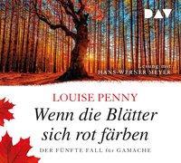 Cover-Bild zu Wenn die Blätter sich rot färben. Der fünfte Fall für Gamache von Penny, Louise