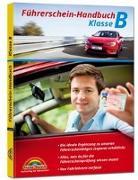 Cover-Bild zu Führerschein Handbuch Klasse B - Auto - top aktuell von Markt+Technik Verlag GmbH