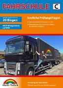 Cover-Bild zu Führerschein Fragebogen Klasse C , CE - LKW Theorieprüfung original amtlicher Fragenkatalog von Markt+Technik Verlag GmbH