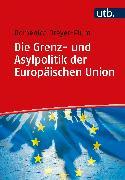Cover-Bild zu Die Grenz- und Asylpolitik der Europäischen Union (eBook)