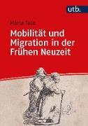 Cover-Bild zu Mobilität und Migration in der Frühen Neuzeit (eBook) von Fata, Márta