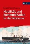 Cover-Bild zu Mobilität und Kommunikation in der Moderne (eBook) von Wenzlhuemer, Roland