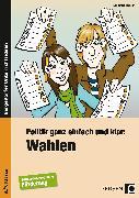 Cover-Bild zu Politik ganz einfach und klar: Wahlen von Barsch, Sebastian
