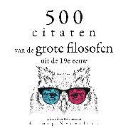 Cover-Bild zu 500 citaten van de grote filosofen uit de 19e eeuw (Audio Download) von Emerson, Ralph Waldo