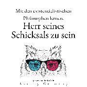 Cover-Bild zu Ihr Schicksal mit den existentialistischen Philosophen bestimmen zu lernen (Audio Download) von Nietzsche, Friedrich
