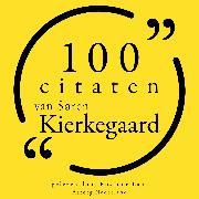 Cover-Bild zu 100 citaten van Søren Kierkegaard (Audio Download) von Kierkegaard, Søren