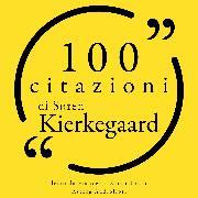Cover-Bild zu 100 citazioni Søren Kierkegaard (Audio Download) von Kierkegaard, Søren