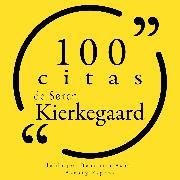 Cover-Bild zu 100 citas de Søren Kierkegaard (Audio Download) von Kierkegaard, Søren