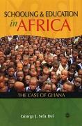 Cover-Bild zu Schooling and Education in Africa von Dei, George J Sefa