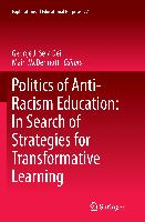 Cover-Bild zu Politics of Anti-Racism Education: In Search of Strategies for Transformative Learning von McDermott, Mairi (Hrsg.)