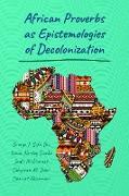 Cover-Bild zu African Proverbs as Epistemologies of Decolonization (eBook) von Dei, George J. Sefa