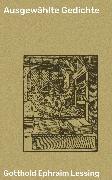 Cover-Bild zu Ausgewählte Gedichte (eBook) von Lessing, Gotthold Ephraim